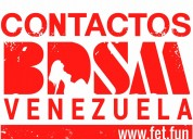 Contacto de bdsm y fetichismos en venezuela.