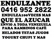 Endulzante industrial  04169522822 lara carabobo