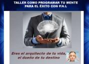 Taller como programar tu mente para el Éxito