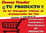 Desea vender, distribuir su producto automercado