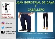 Jeans industriales para caballero y dama