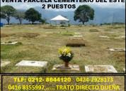 Parcelas cementerio del este.950 usd mayo de 2020.