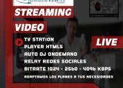 Servicios de video streaming y radio streaming